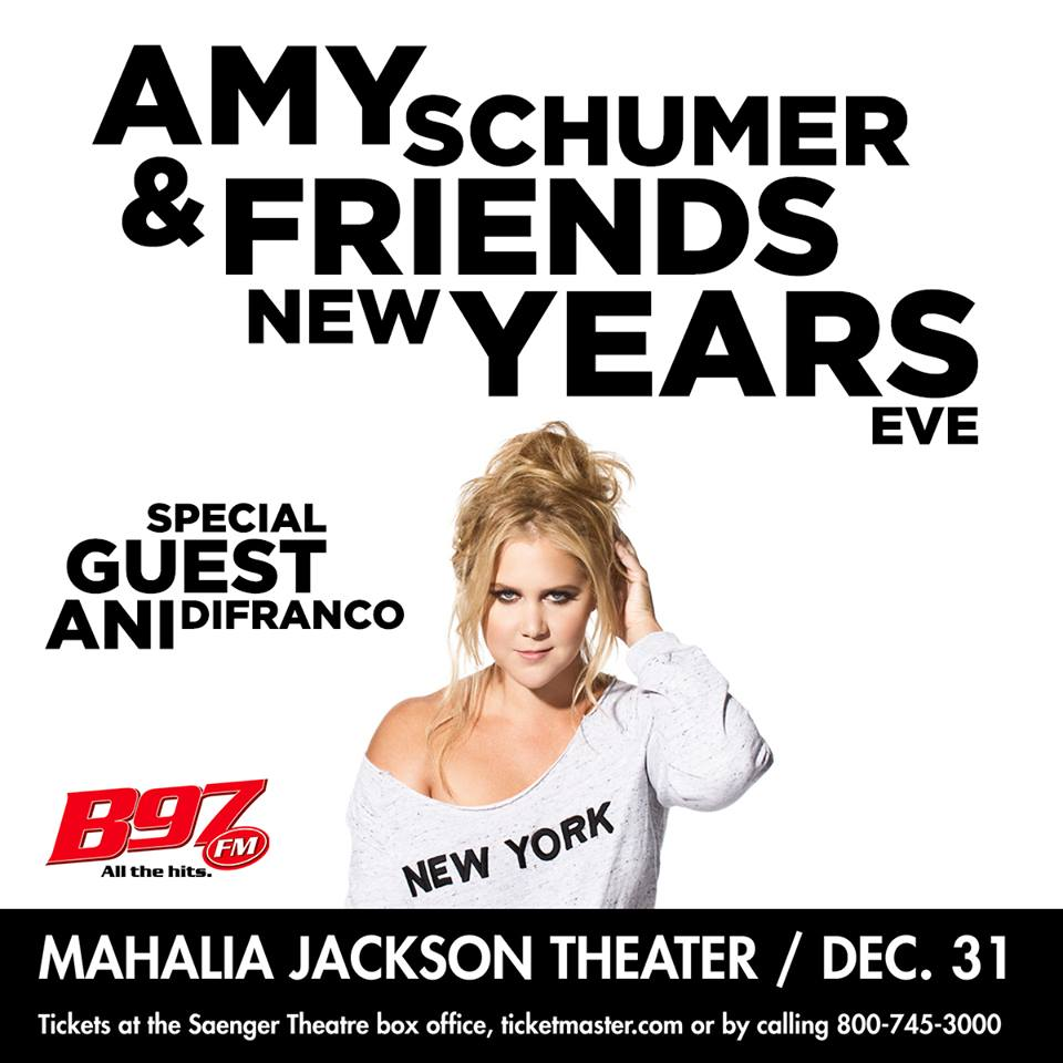 Amy Schumer + Ani DiFranco NYE 2017 - Mahalia Jackson Theater for the Performing Arts