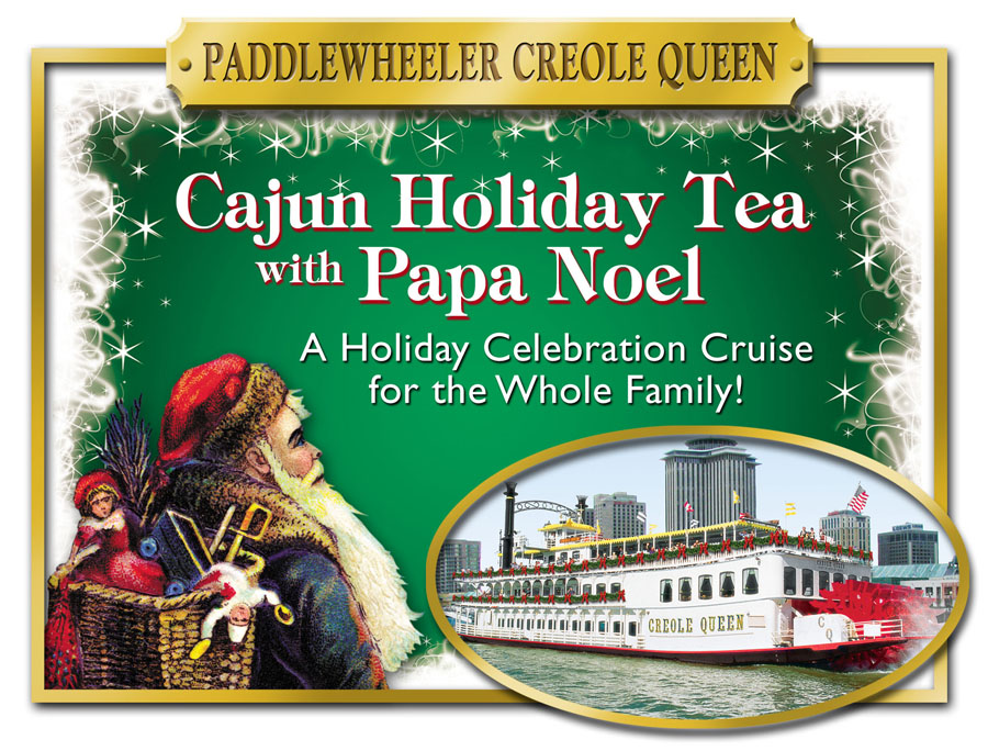 Cajun Holiday Tea with Papa Noel on the Paddlewheeler Creole Queen