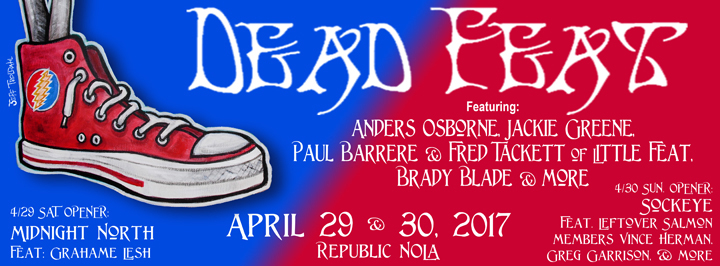 Dead Feat ft Anders Osborne, Jackie Greene, Paul Barrere & Fred Tackett of Little Feat, Brady Blade, and Midnight North ft Grahame Lesh - Republic NOLA