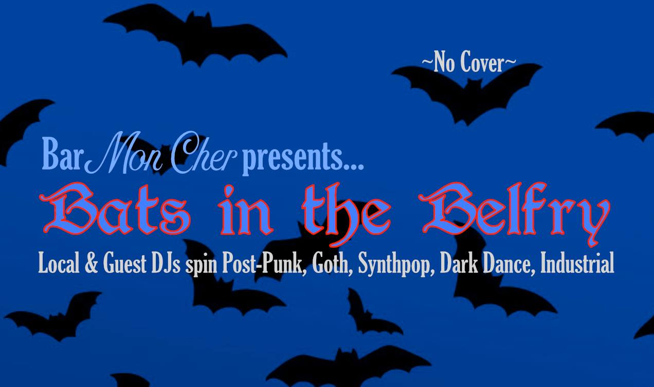 Bats in the Belfry - Bar Mon Cher