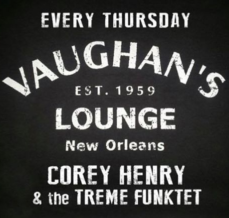 Corey Henry & the Treme Funktet - Vaughan's Lounge
