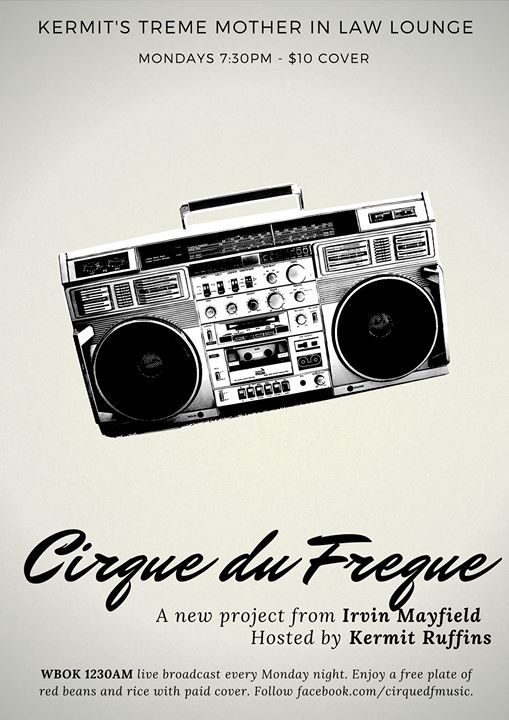 Cirque du Freque - Kermit's Treme Mother-In-Law Lounge
