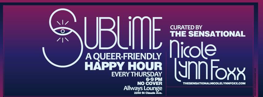 Sublime : A Queer-Friendly Happy Hour - AllWays Lounge