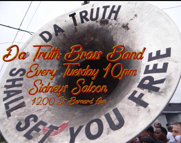 Da Truth Brass Band - Sidney's Saloon