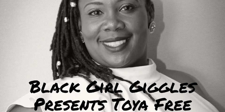 Black Girl Giggles presents Toya Free - AllWays Lounge