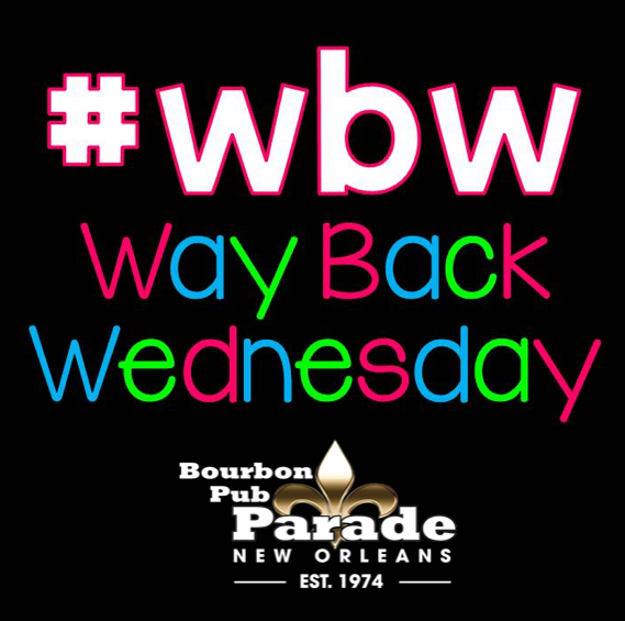 Way Back Wednesday - Bourbon Pub and Parade